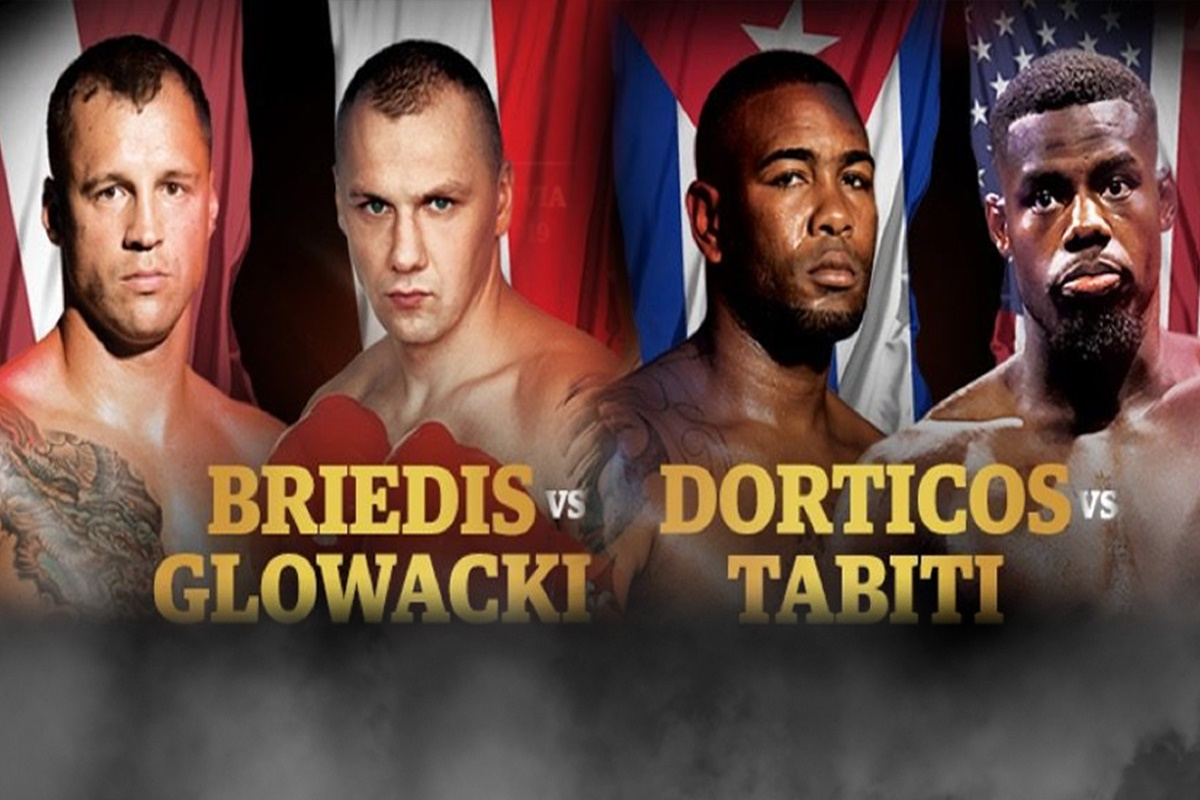 Briedis vs. Glowacki Dorticos vs. Tabiti